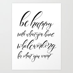 Be Happy with What You Have Art Print