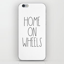 Home on Wheels RV text iPhone Skin