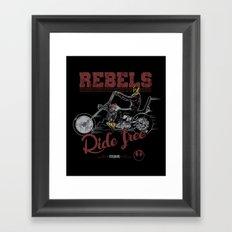 Ride free Rebels Framed Art Print