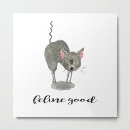 Feline Good (with text) Metal Print