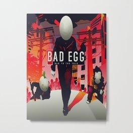 Bad Egg - Bad To The Yolk Metal Print