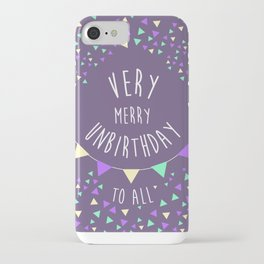 Very Merry Unbirthday to All iPhone Case