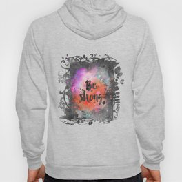Be strong motivational watercolor quote Hoody
