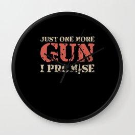 Just One More Gun I Promise   Gun Lover Gift Wall Clock