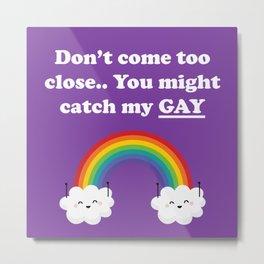 Gay Sarcasm Metal Print