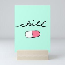 Chill Pill Mini Art Print