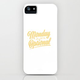 Monday should be optional iPhone Case