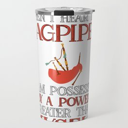 Bagpiper Gift Hear Bagpipes Possessed by Power Greater than Myself Bagpipe Travel Mug