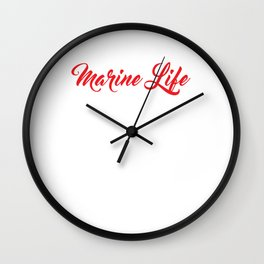 Marine Life Nine to Five Would've Been Too Easy T-shirt Wall Clock