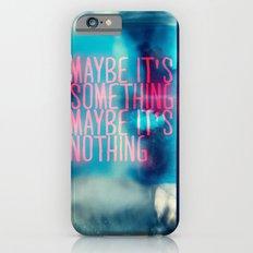 IT'S SOMETHING iPhone 6s Slim Case