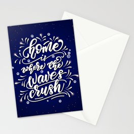 Home is where the waves crush Stationery Cards