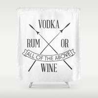 vodka Shower Curtains featuring vodka rum or wine? by Pick Up Milk OLD
