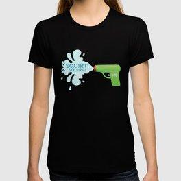 Squirt Squirt  T-shirt