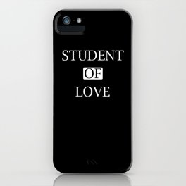 Student Of Love Experiences Of Love iPhone Case