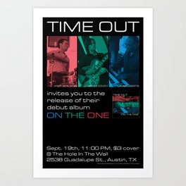 TIME OUT, CD RELEASE GIG, HOLE IN THE WALL - AUSTIN, TX Art Print
