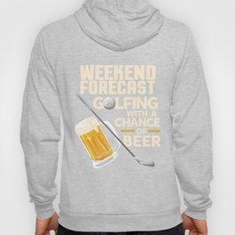 Weekend Forecast Golfing With a Chance Of Beer Hoody