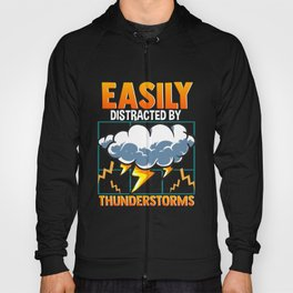 Easily Distracted By Thunderstorms Storm Chaser Hoody