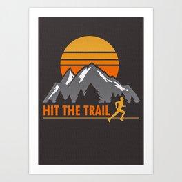 Hit The Trail Art Print