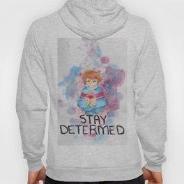 STAY DETERMINED Hoody