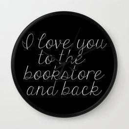 I Love You To The Bookstore And Back (inverted) Wall Clock