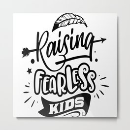 Raising Fearless Kids Metal Print