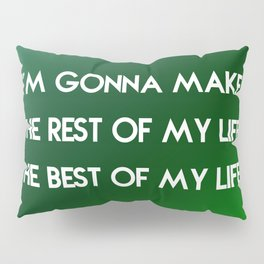 Rest of My Life Pillow Sham