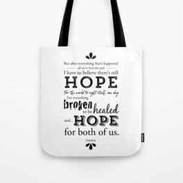 I have to believe there's still hope Tote Bag