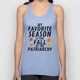 My Favorite Season is the Fall of the Patriarchy Unisex Tank Top