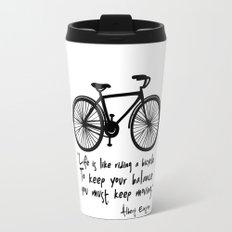 Life is like riding a bicycle... Travel Mug