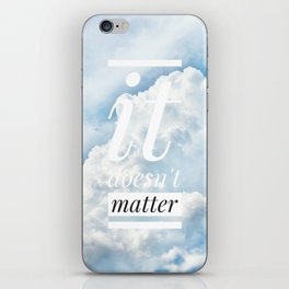 Motus Operandi Collection: It doesn't matter iPhone Skin
