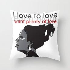 Nina Simone I love to love Throw Pillow