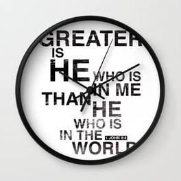 Greater is He Wall Clock