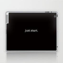 just start. Laptop & iPad Skin