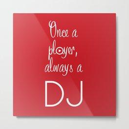 Always a DJ Metal Print