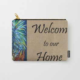 WELCOME to our HOME Carry-All Pouch