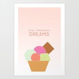 ice cream dreams! Art Print