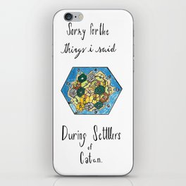 Sorry for the Things I Said During Settlers of Catan iPhone Skin