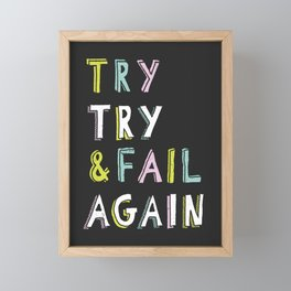Try & Fail, Try Again Framed Mini Art Print