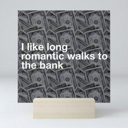 ROMANTIC WALKS... TO THE BANK Mini Art Print