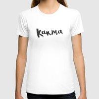 karma T-shirts featuring Karma by Jenna Settle