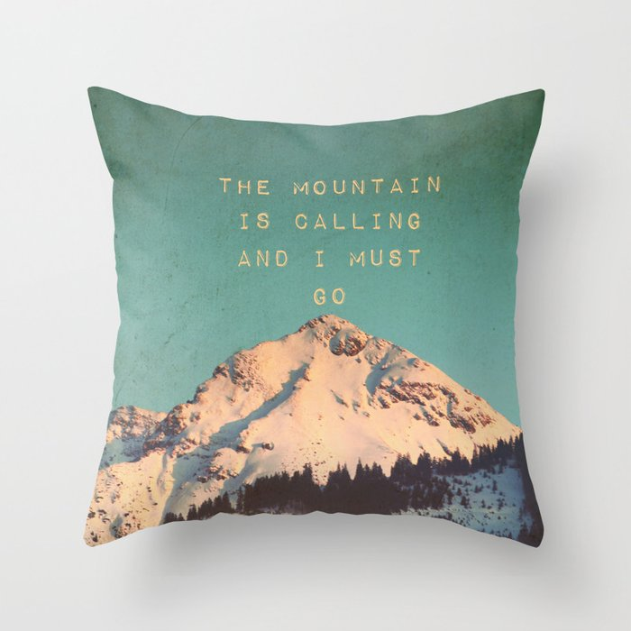 Mountain Is  Calling Throw Pillow
