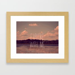 Explore With Me Framed Art Print