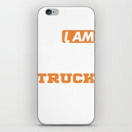 Yes I Am A Truck Driver Semi Truck iPhone Skin
