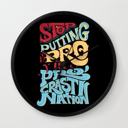 Stop Putting The PRO in Procrastination Wall Clock