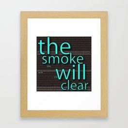 TheSmokeWillClear Framed Art Print