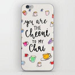 you are the cheeni to my chai iPhone Skin