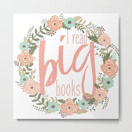 I Read Big Books Metal Print