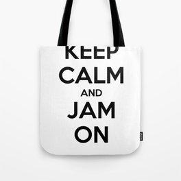 Keep Calm and Jam On Tote Bag