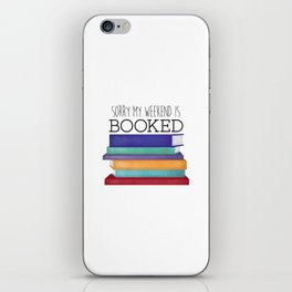 Sorry My Weekend Is Booked iPhone Skin