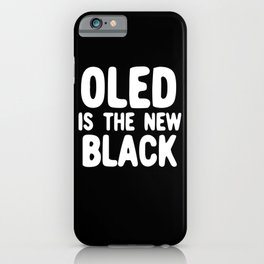 OLED is the New Black T-Shirt iPhone Case